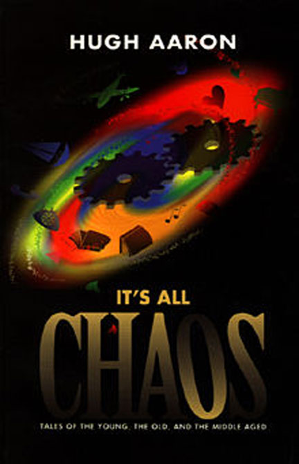 It's All Chaos by Hugh Aaron