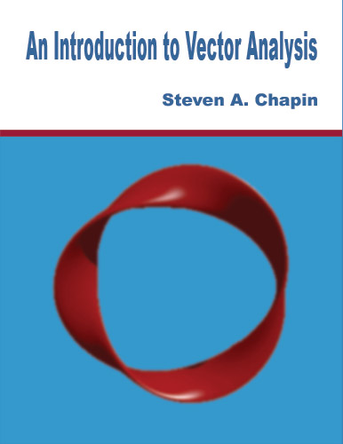 An Introduction to Vector Analysis by Steven Chapin