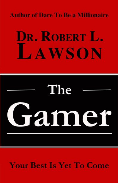The Gamer by Dr. Robert L. Lawson