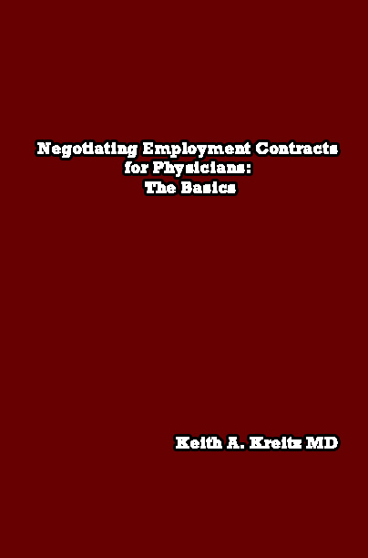 Negotiating Employment Contracts for Physicians-Keith Kreitz, MD
