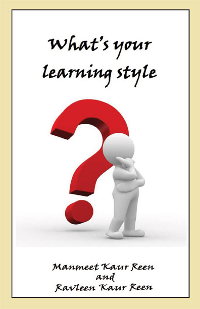 What's Your Learning Style? by Manmeet and Ravleen Kaur Reen