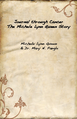 Journal Through Cancer: The Michele Lynn Queen Story