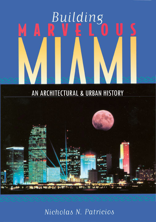 Building Marvelous Miami -- Nicholas Patricios