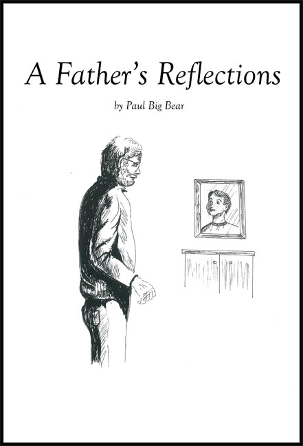 A Father's Reflections--Paul Big Bear