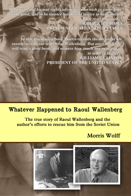 Whatever Happened to Raoul Wallenberg? by Morris Wolff