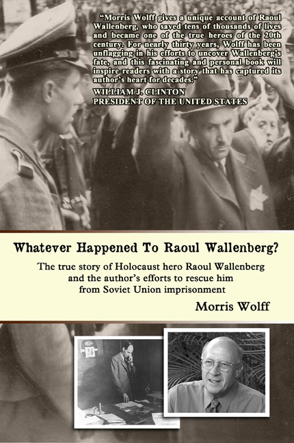 Whatever Happened to Raoul Wallenberg?--Morris Wolff